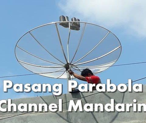Pasang Parabola Channel China/Mandarin Semarang Murah